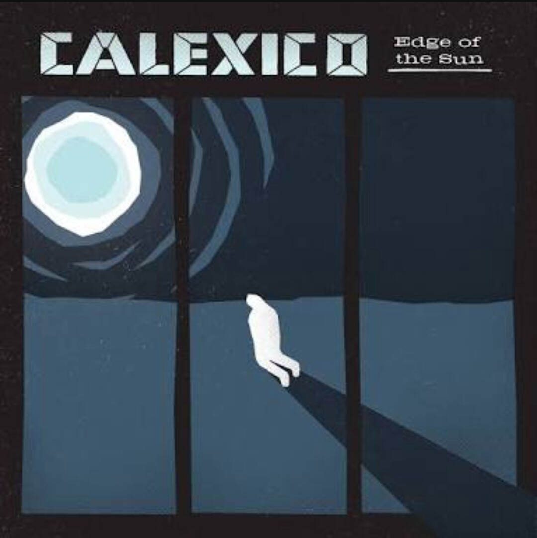 05 Calexico - Edge of the Sun